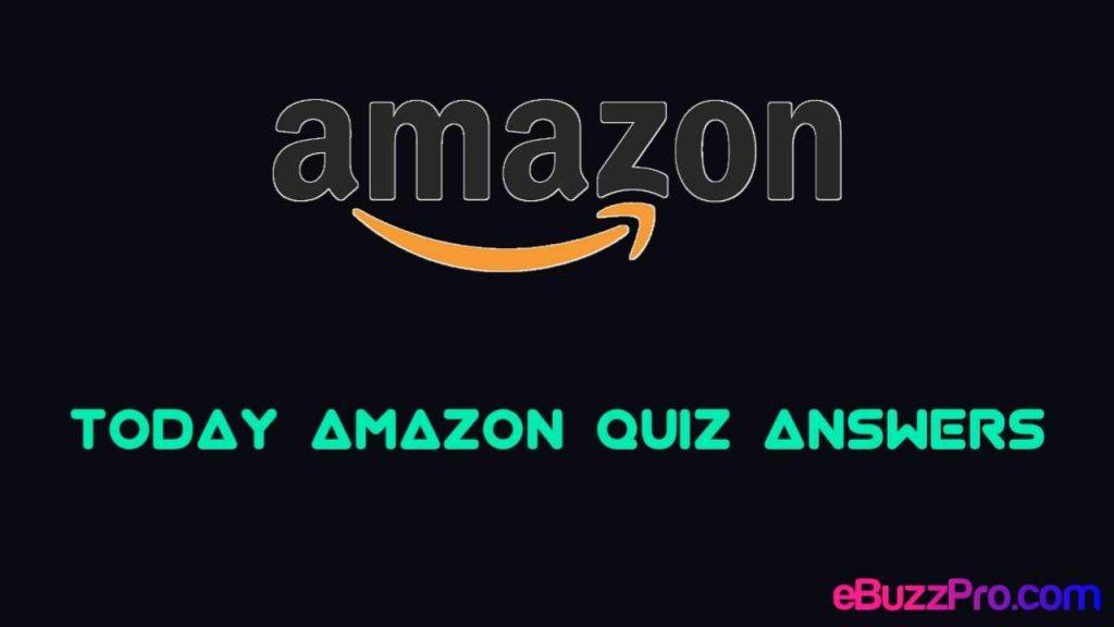 Today Amazon Quiz Answers