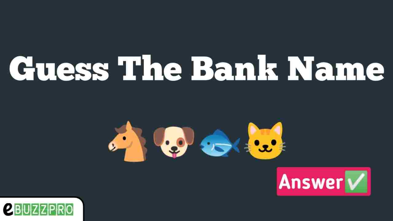 Guess The Bank Name 🐎🐶🐟🐱 Answer